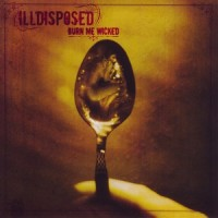 Purchase Illdisposed - Burn Me Wicked