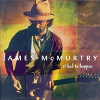 Purchase James McMurtry - It Had To Happen