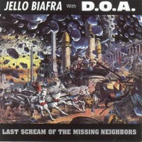 Purchase Jello Biafra - Last Scream of the Missing Neighbors (with D.O.A.)
