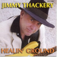Purchase Jimmy Thackery - Healin Ground