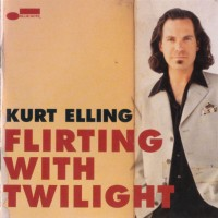 Purchase Kurt Elling - Flirting With Twilight