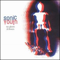 Purchase Sonic Youth - NYC Ghosts & Flowers