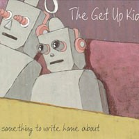 Purchase Get Up Kids - Something To Write Home About (UK)