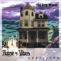 Purchase The Grip Weeds - House Of Vibes Revisited
