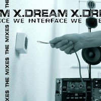 Purchase X-Dream - We Interface-The Mixes