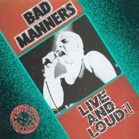 Purchase Bad Manners - Live and Loud