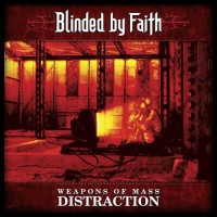 Purchase Blinded By Faith - Weapons Of Mass Distraction
