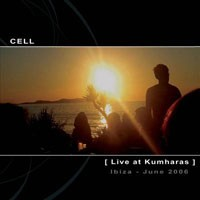 Purchase Cell - Live At Kumharas - Ibiza