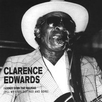 Purchase Clarence Edwards - I Looked Down That Railroad
