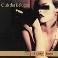 Purchase Club Des Belugas - Minority Tunes