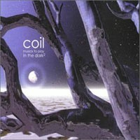 Purchase Coil - Musick to Play in the Dark Volume 2