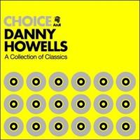 Purchase Danny Howells - Danny Howells Choice Unmixed