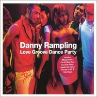 Purchase Danny Rampling - Love Groove Dance Party