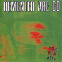 Purchase Demented Are Go - Kicked Out of Hell