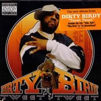 Purchase Dirty Birdy - Tweet Tweet