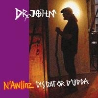 Purchase Dr. John - N\'Awlinz - Dis Dat Or D'Udda