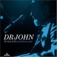 Purchase Dr. John - The Best Of The Parlophone Years