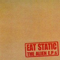 Purchase Eat Static - The Alien Ep's