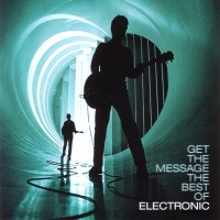 Purchase Electronic - Get The Message: The Best Of Electronic