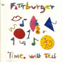 Purchase Fattburger - Time Will Tell