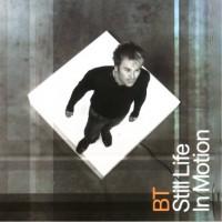 Purchase BT - Still Life In Motion