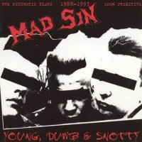 Purchase Mad Sin - Young, Dumb & Snotty