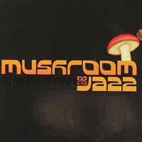 Purchase Mark Farina - Mushroom Jazz 5