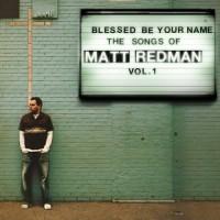 Purchase Matt Redman - Blessed Be Your Name the Songs of Matt Redman, Vol. 1