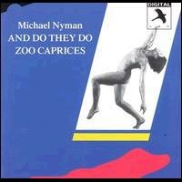 Purchase Michael Nyman - And Do They Do - Zoo Caprices