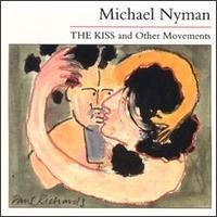 Purchase Michael Nyman - The Kiss & Other Movements