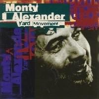 Purchase Monty Alexander - Yard Movement