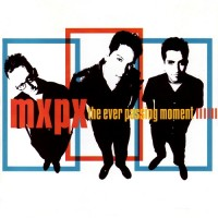 Purchase MXPX - The Ever Passing Moment