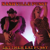 Purchase Nashville Pussy - Let Them Eat Pussy