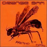 Orange 9mm - Pretend I'm Human