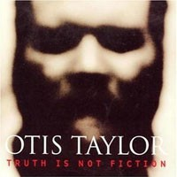 Purchase Otis Taylor - Truth Is No Fiction