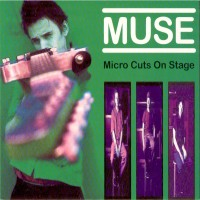Purchase Muse - Microcuts On Stage (Bootleg)