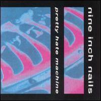 Purchase Nine Inch Nails - Pretty Hate Machine