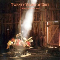 Purchase Nitty Gritty Dirt Band - Twenty Years of Dirt: The Best of the Nitty Gritty Dirt Band