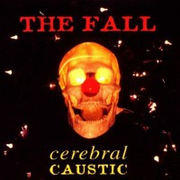 Purchase The Fall - Cerebral Caustic