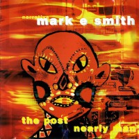 Purchase Mark E. Smith - The Post Nearly Man
