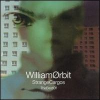 Purchase William Orbit - The Best Of Strange Cargos