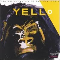 Purchase Yello - You Gotta Say Yes to Another Excess