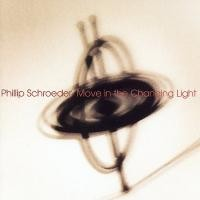 Purchase Phillip Schroeder - Move In The Changing Light