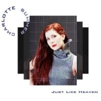 Purchase Charlotte Summer - Just Like Heaven