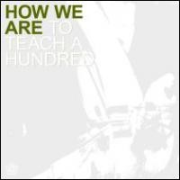 Purchase How We Are - To Teach A Hundred