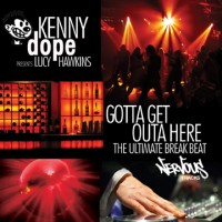 Purchase Kenny Dope Presents Lucy Hawki - Gotta Get Outa Here