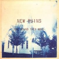 Purchase New Ruins - The Sound They Make