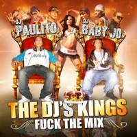 Purchase VA DJ Paulito And DJ Baby Jo - The DJs Kings (Fuck The Mix)