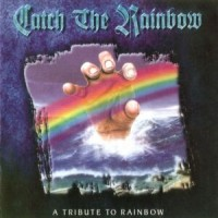 Purchase Rainbow - Catch the Rainbow: A Tribute to Rainbow