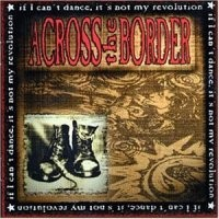 Purchase Across The Border - If I Can't Dance, It's Not My Revolution